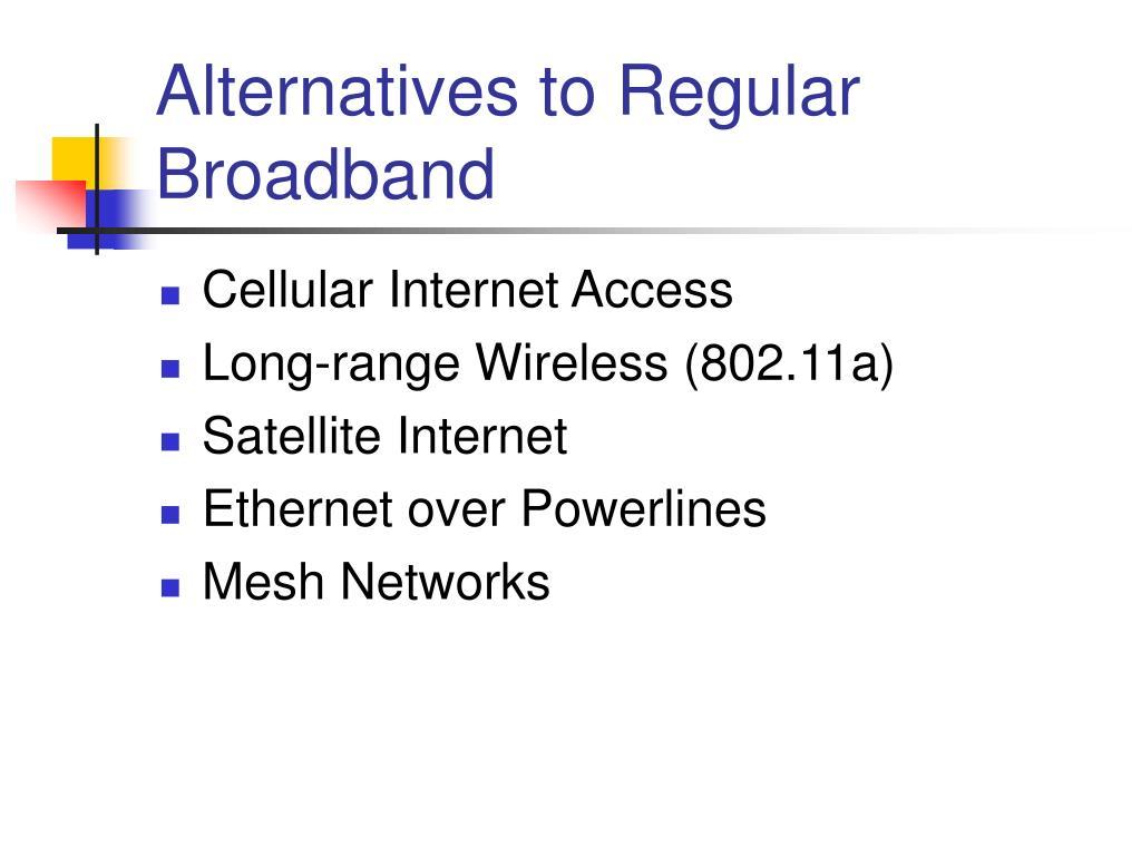 Alternatives to Regular Broadband