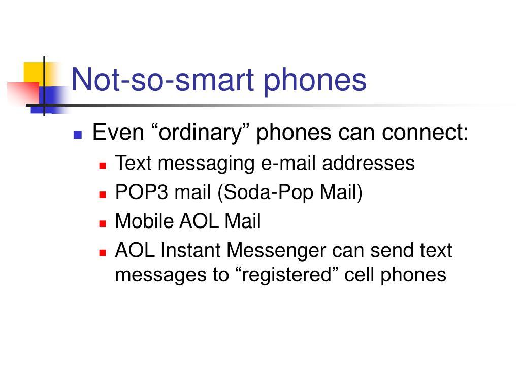 Not-so-smart phones