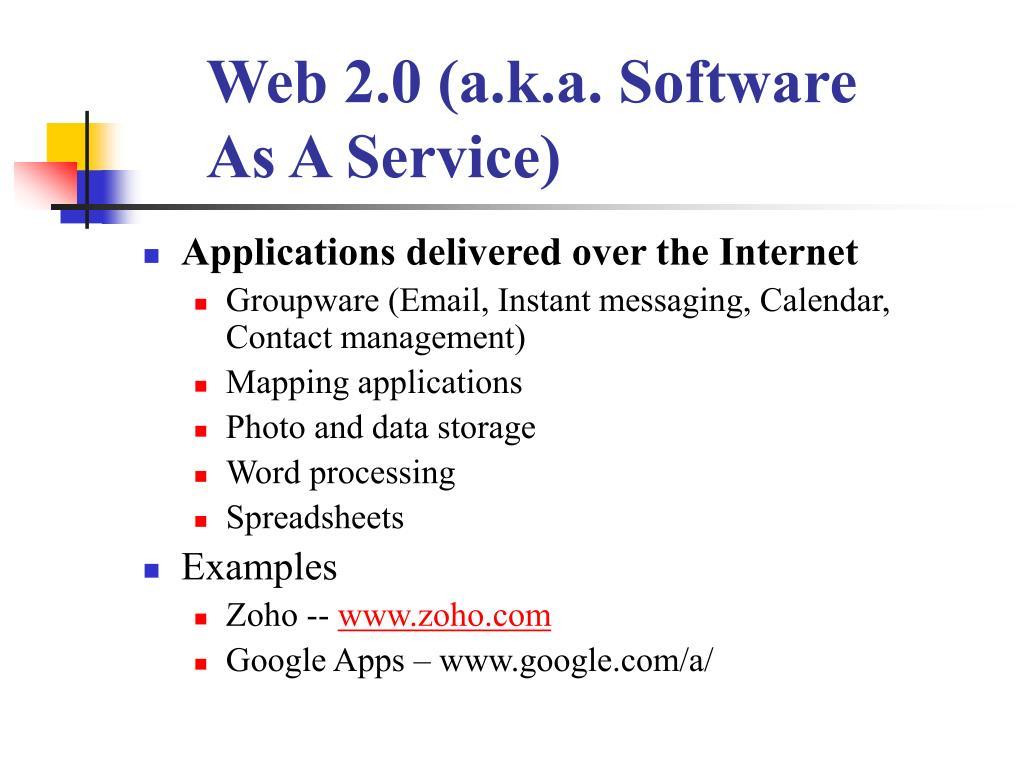 Web 2.0 (a.k.a. Software As A Service)