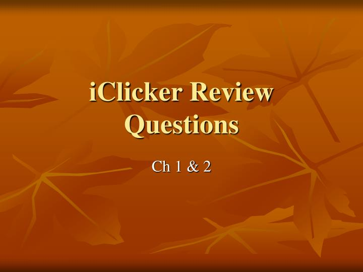 Iclicker review questions