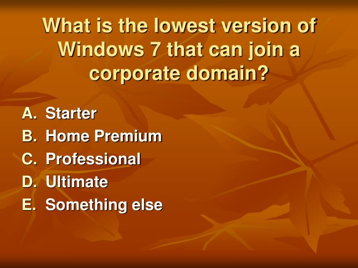 What is the lowest version of windows 7 that can join a corporate domain
