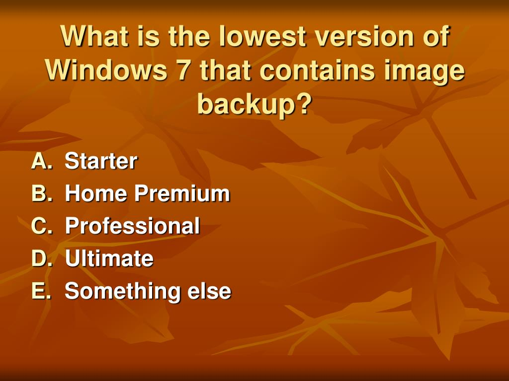 What is the lowest version of Windows 7 that contains image backup?