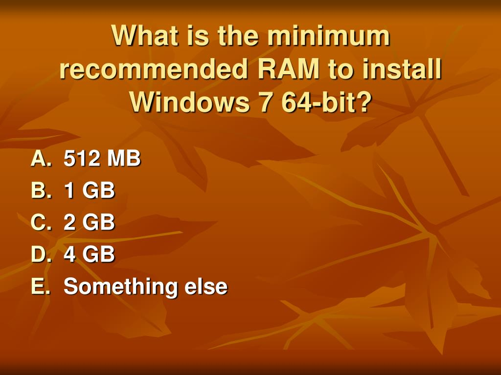 What is the minimum recommended RAM to install Windows 7 64-bit?