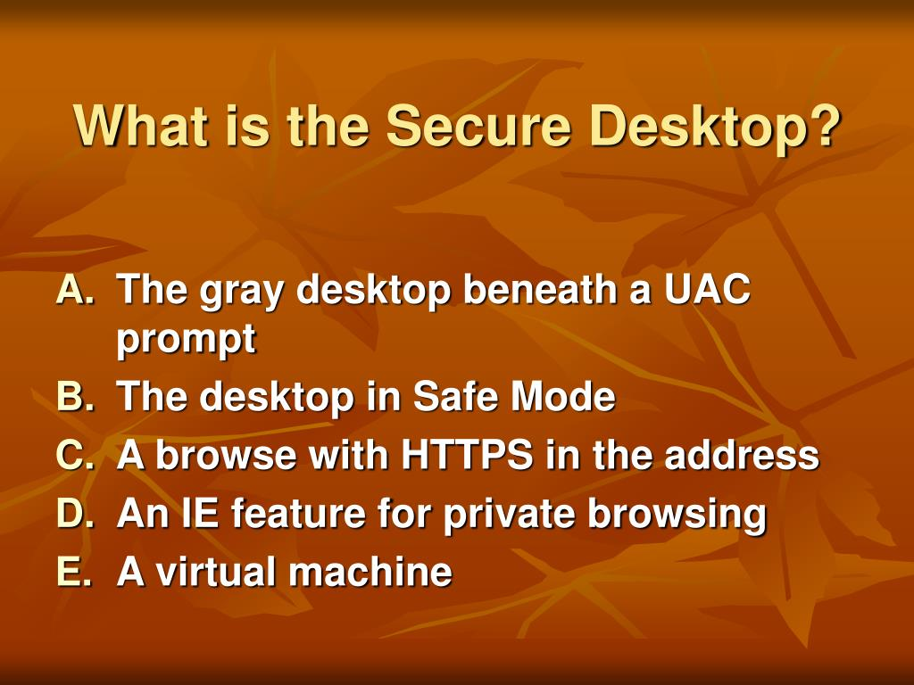 What is the Secure Desktop?