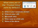what sites are in the trusted sites zone by default