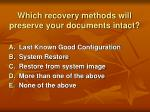 which recovery methods will preserve your documents intact