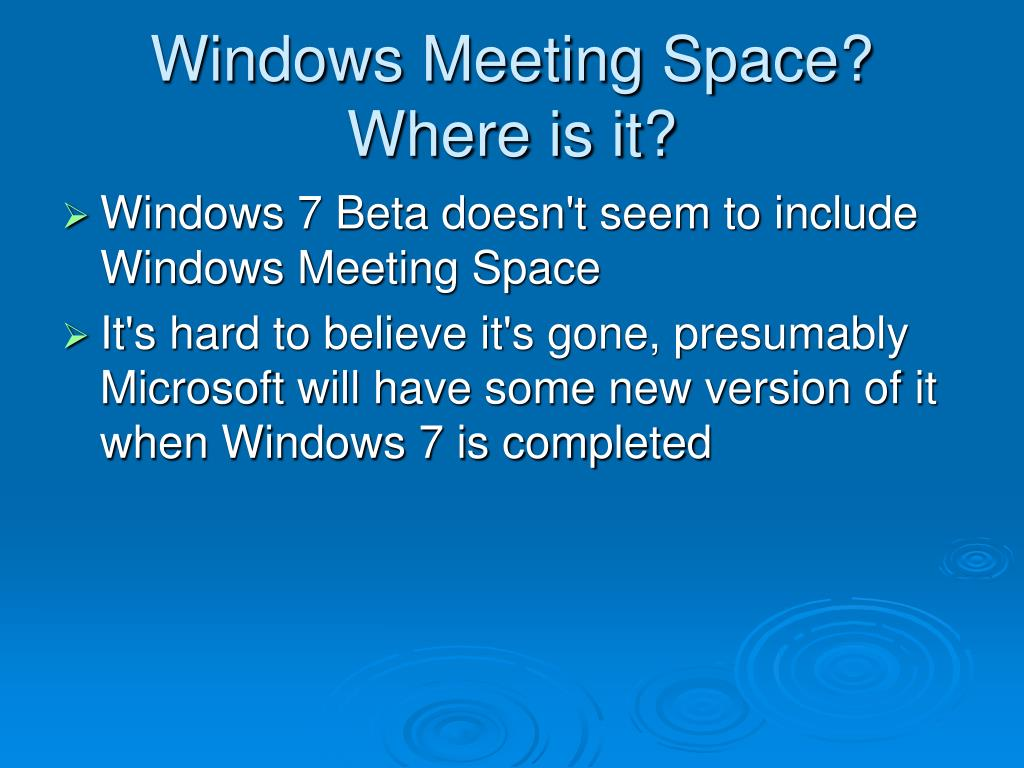 Windows Meeting Space?  Where is it?