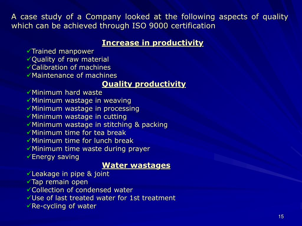 A case study of a Company looked at the following aspects of quality which can be achieved through ISO 9000 certification