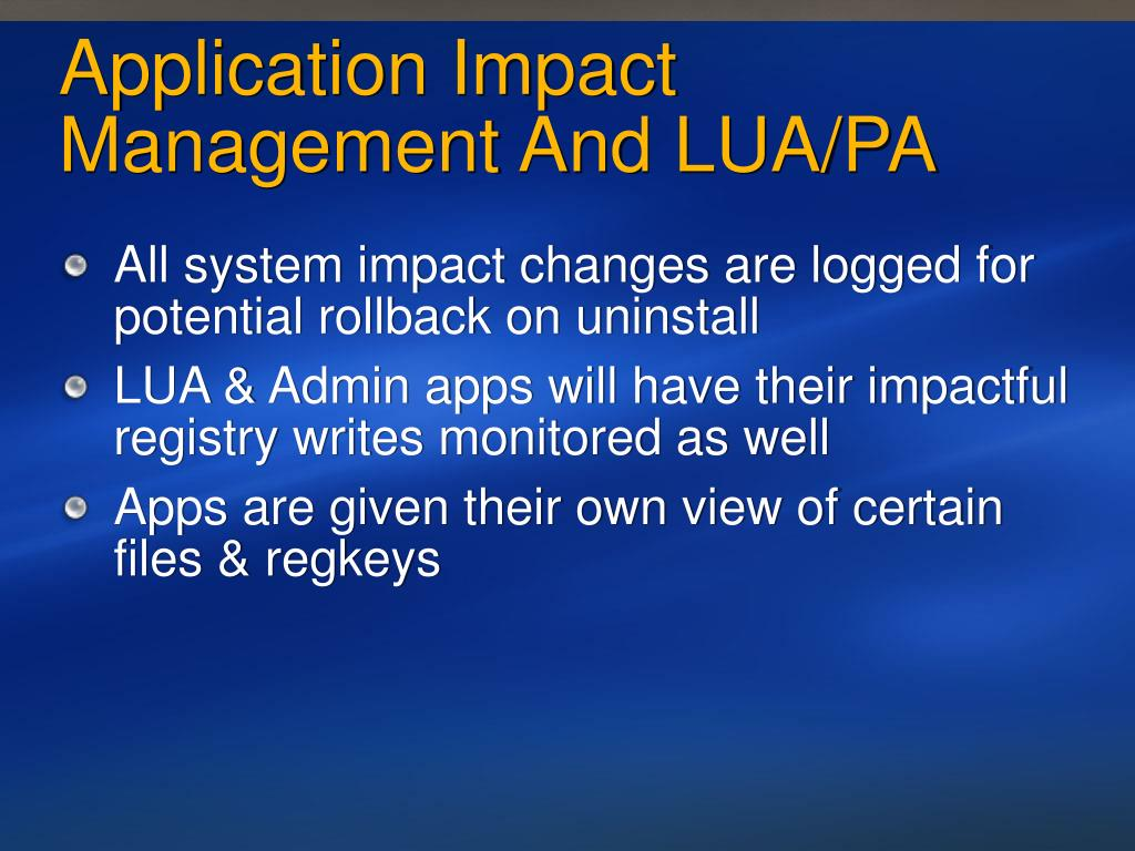 Application Impact Management And LUA/PA