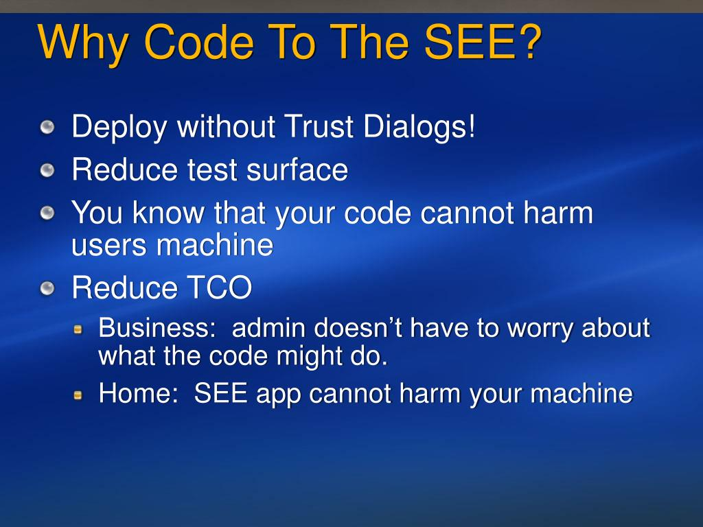 Why Code To The SEE?