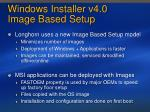 windows installer v4 0 image based setup
