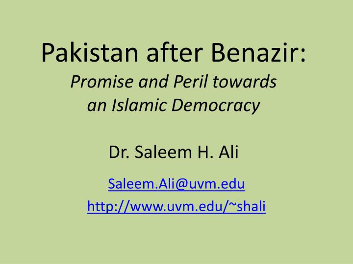 Pakistan after benazir promise and peril towards an islamic democracy dr saleem h ali l.jpg