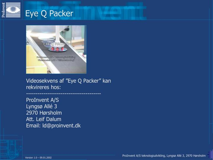 Eye Q Packer