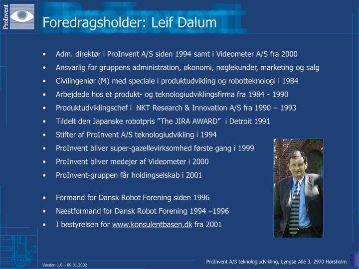 Foredragsholder: Leif Dalum