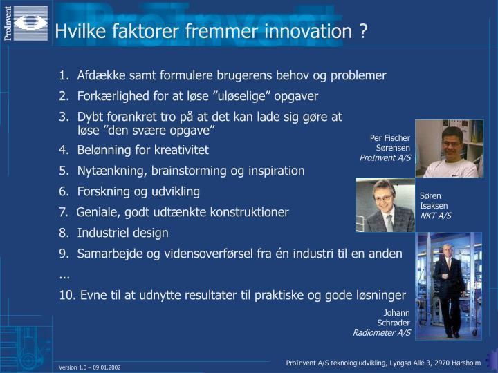 Hvilke faktorer fremmer innovation ?