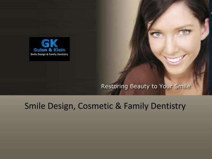 Smile Design, Cosmetic & Family Dentistry