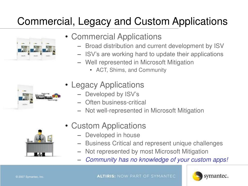 Commercial, Legacy and Custom Applications
