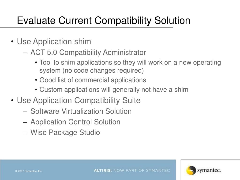 Evaluate Current Compatibility Solution