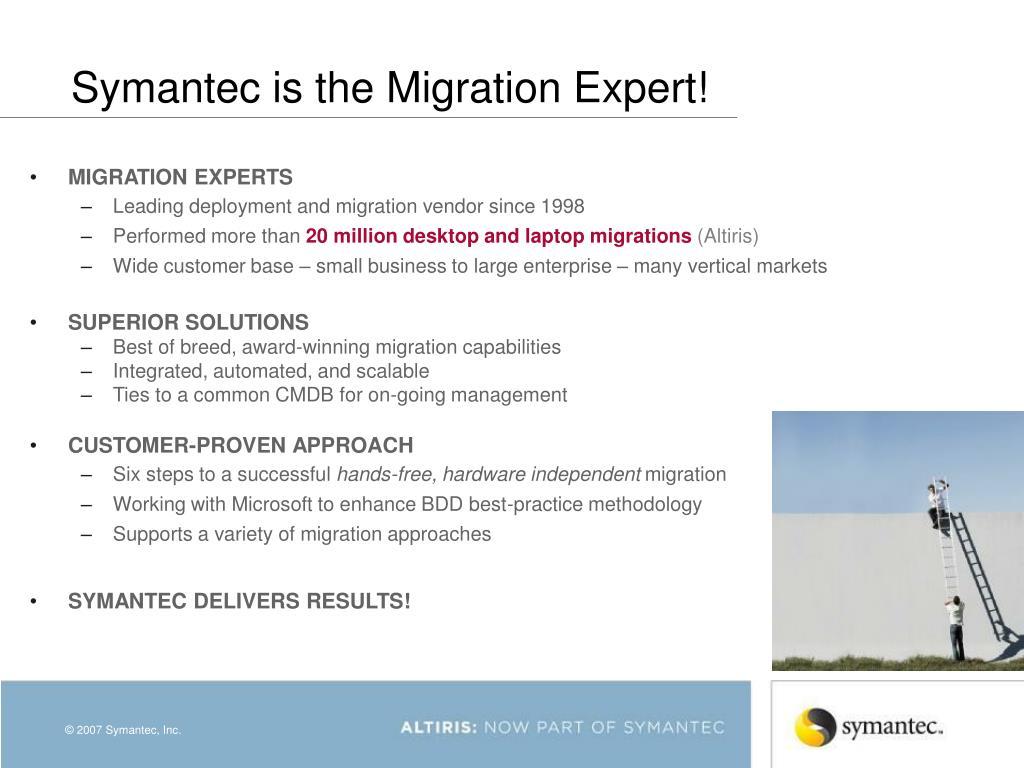 Symantec is the Migration Expert!