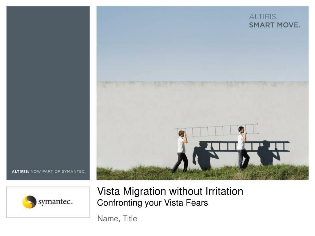 Vista Migration without Irritation