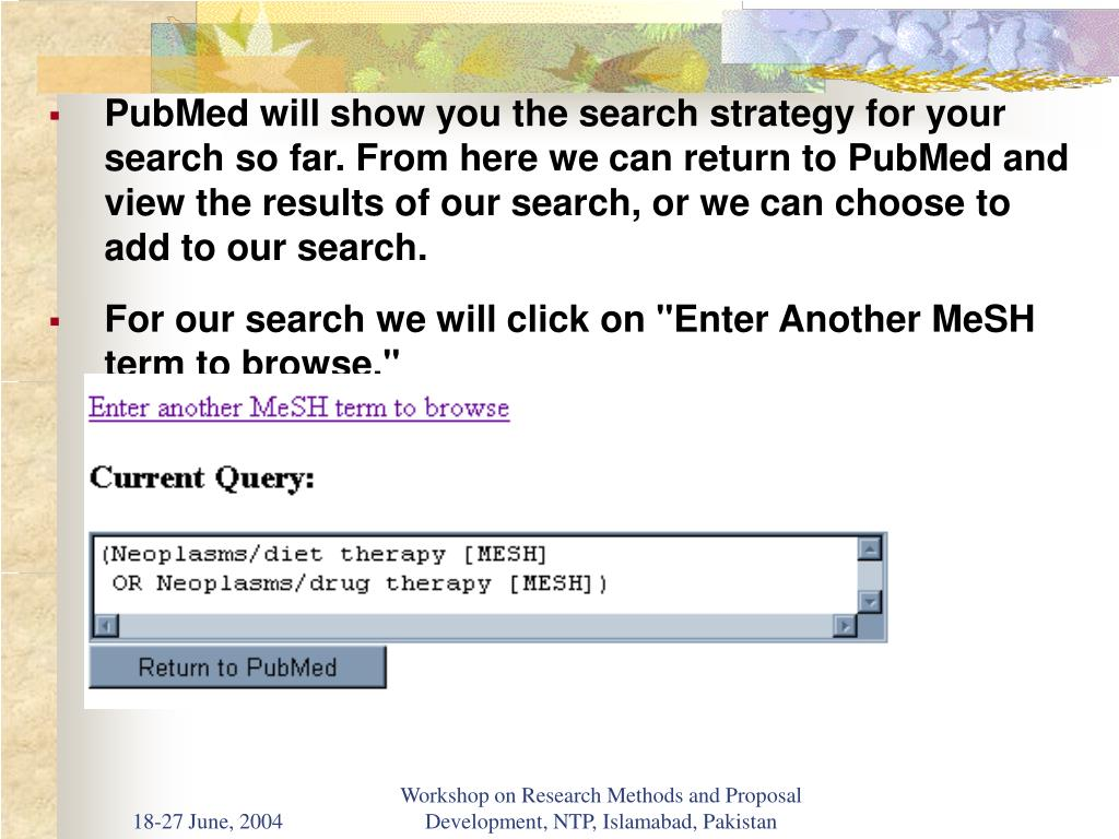 PubMed will show you the search strategy for your search so far. From here we can return to PubMed and view the results of our search, or we can choose to add to our search.
