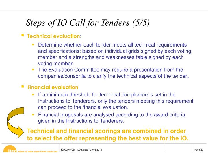 Technical and financial scorings are combined in order to select the offer representing the best value for the IO