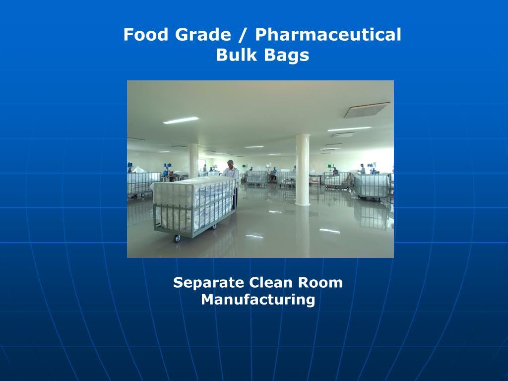 Food Grade / Pharmaceutical Bulk Bags