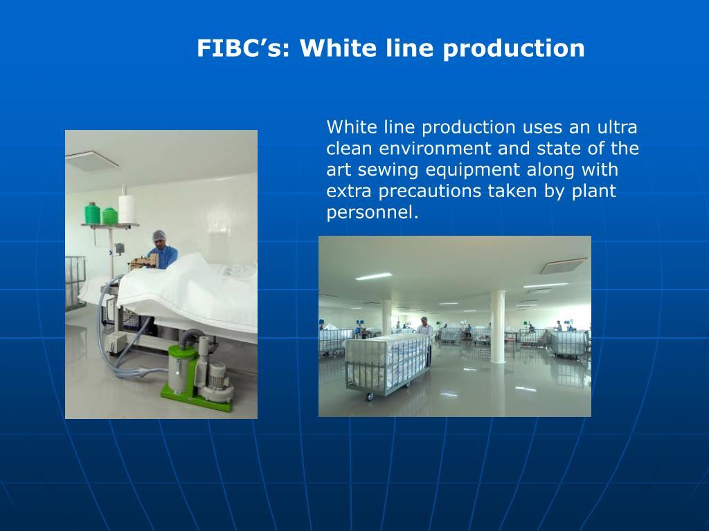 FIBC's: White line production