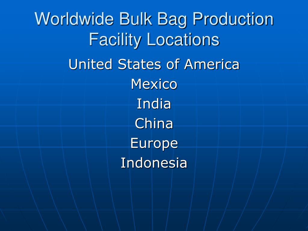Worldwide Bulk Bag Production Facility Locations