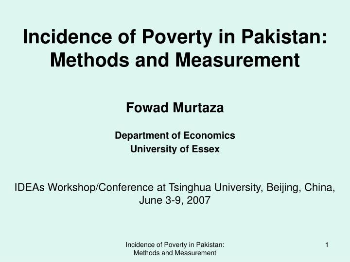 Incidence of Poverty in Pakistan: Methods and Measurement