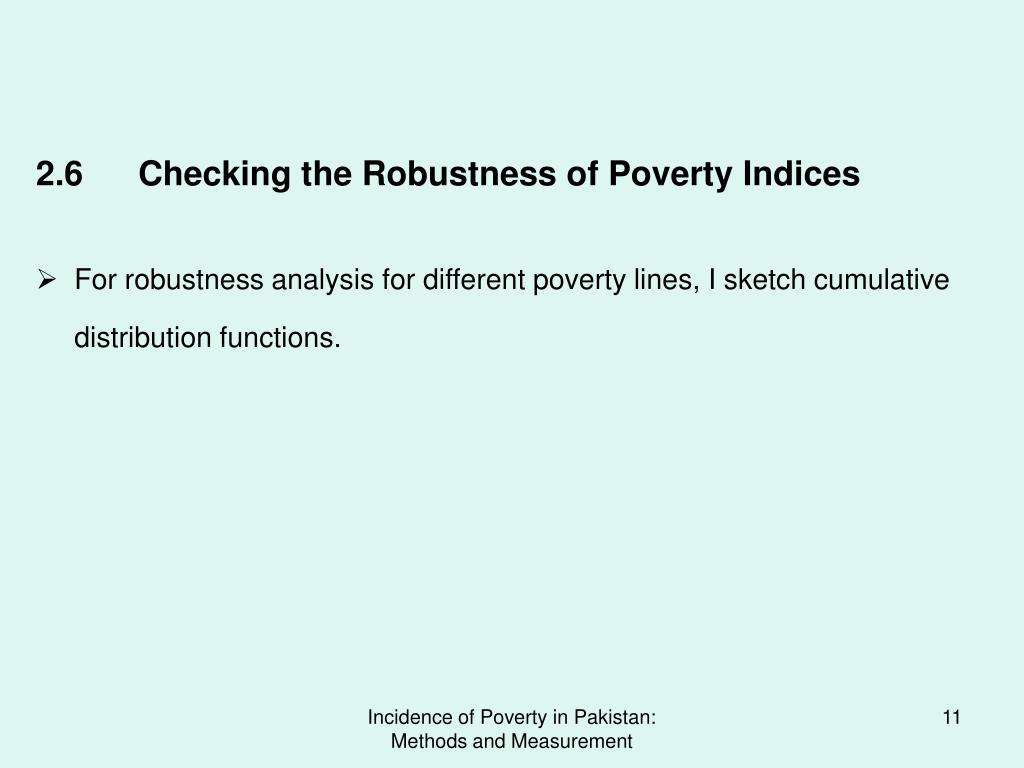 2.6	Checking the Robustness of Poverty Indices