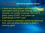 example 4 swimming departure trainer