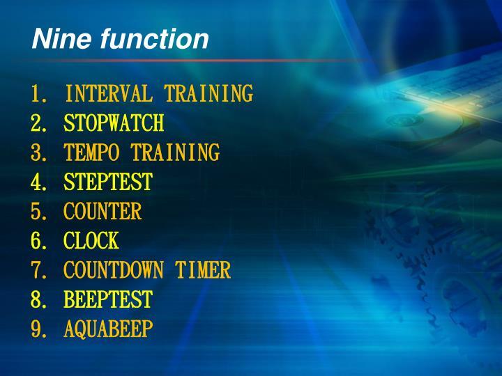 Nine function
