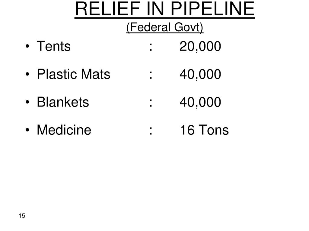 RELIEF IN PIPELINE
