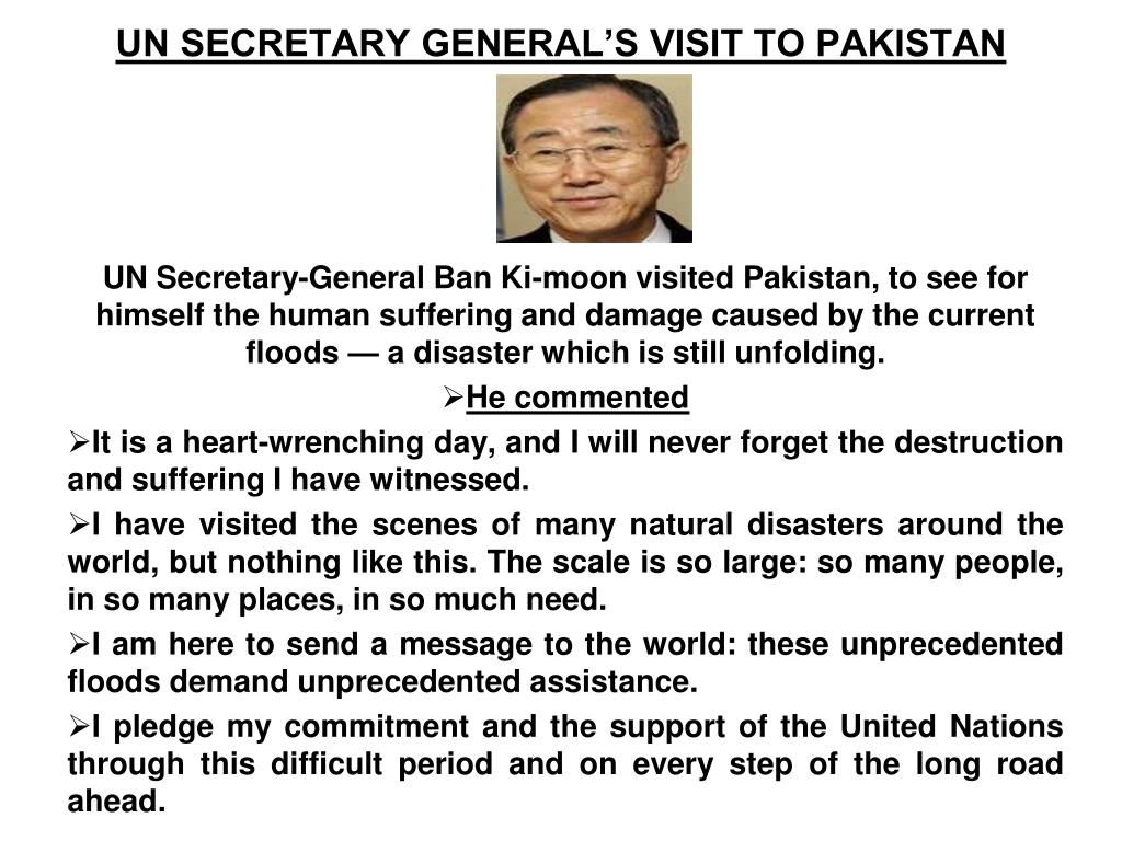 UN SECRETARY GENERAL'S VISIT TO PAKISTAN