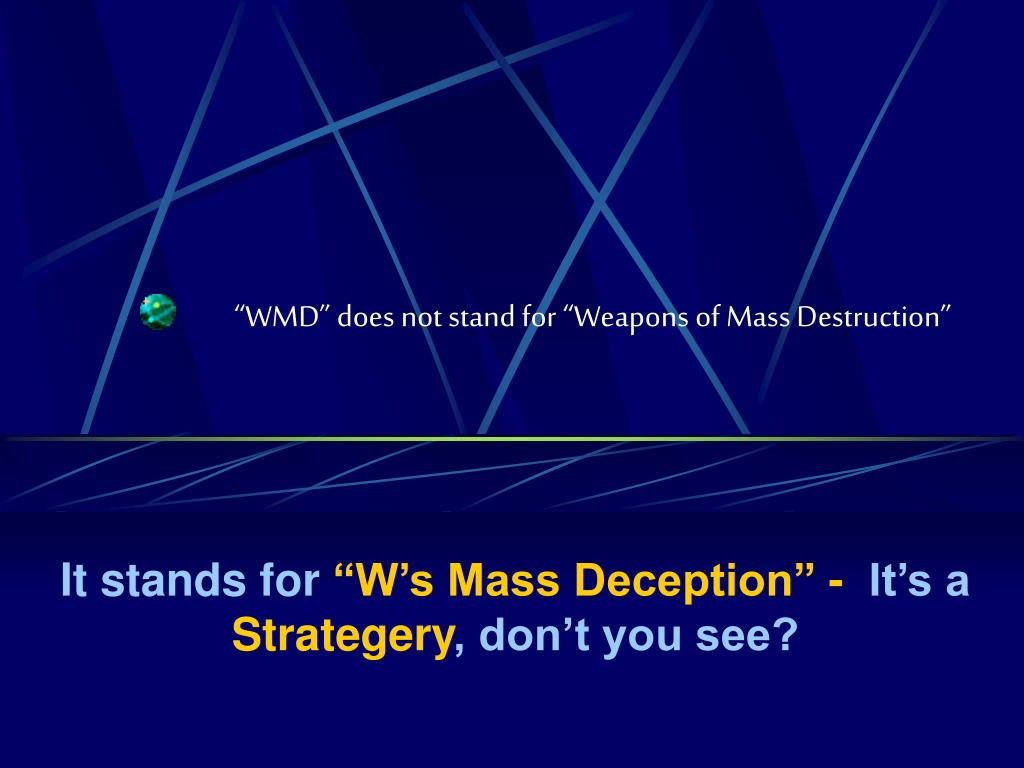 """WMD"" does not stand for ""Weapons of Mass Destruction"""