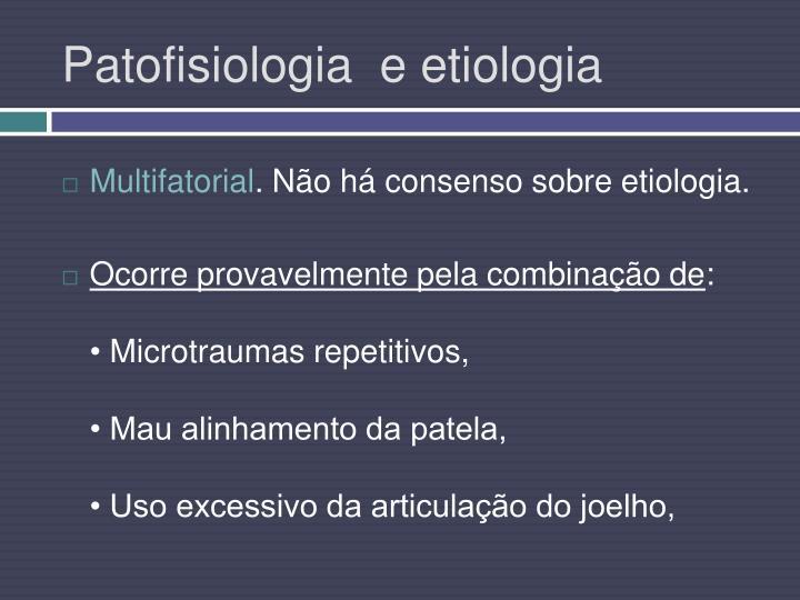 Patofisiologia  e etiologia
