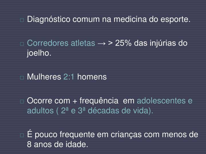 Diagnóstico comum na medicina do esporte.