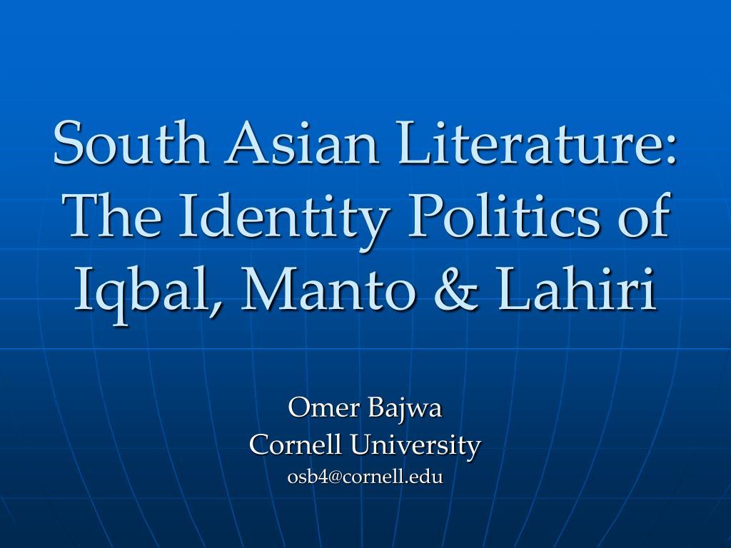 South Asian Literature: The Identity Politics of Iqbal, Manto & Lahiri