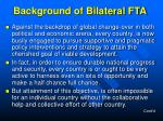 background of bilateral fta