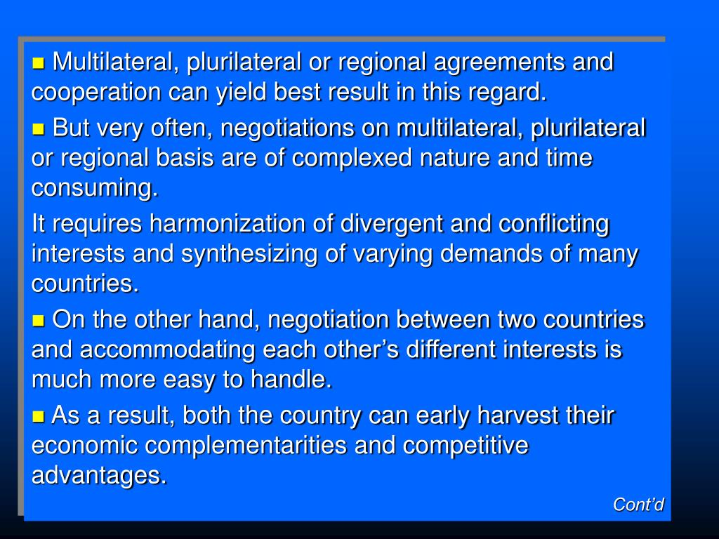 Multilateral, plurilateral or regional agreements and cooperation can yield best result in this regard.
