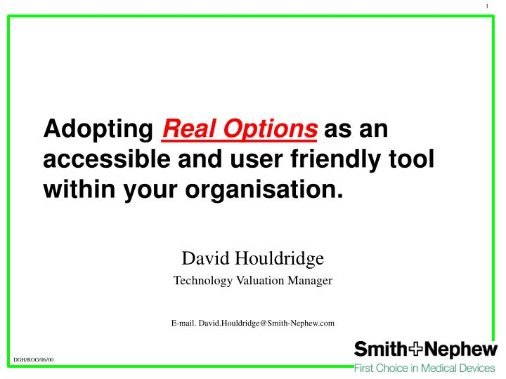 Adopting real options as an accessible and user friendly tool within your organisation