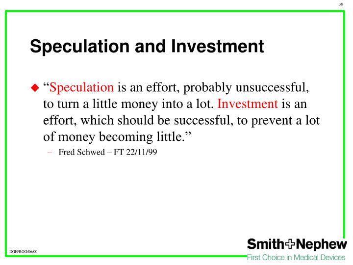 Speculation and Investment
