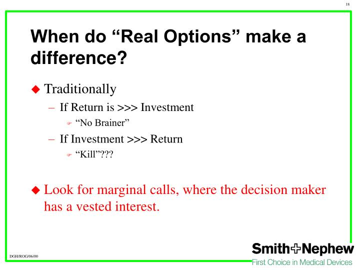 "When do ""Real Options"" make a difference?"
