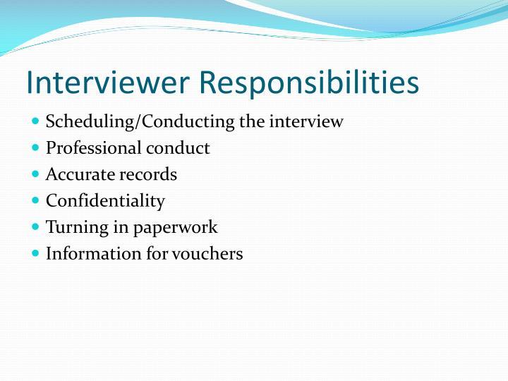 Interviewer Responsibilities