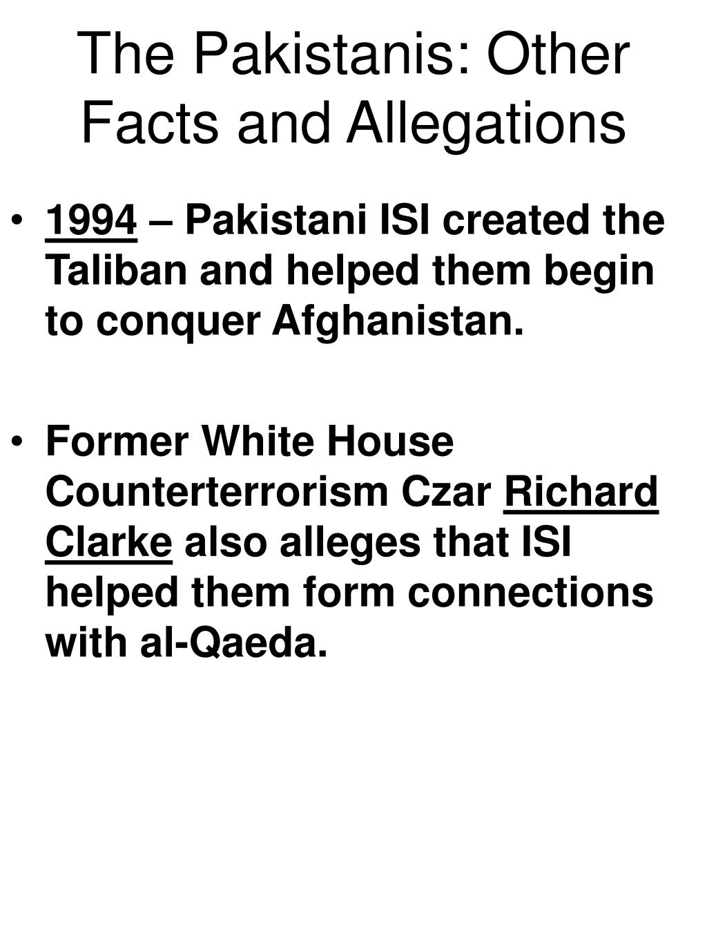 The Pakistanis: Other Facts and Allegations