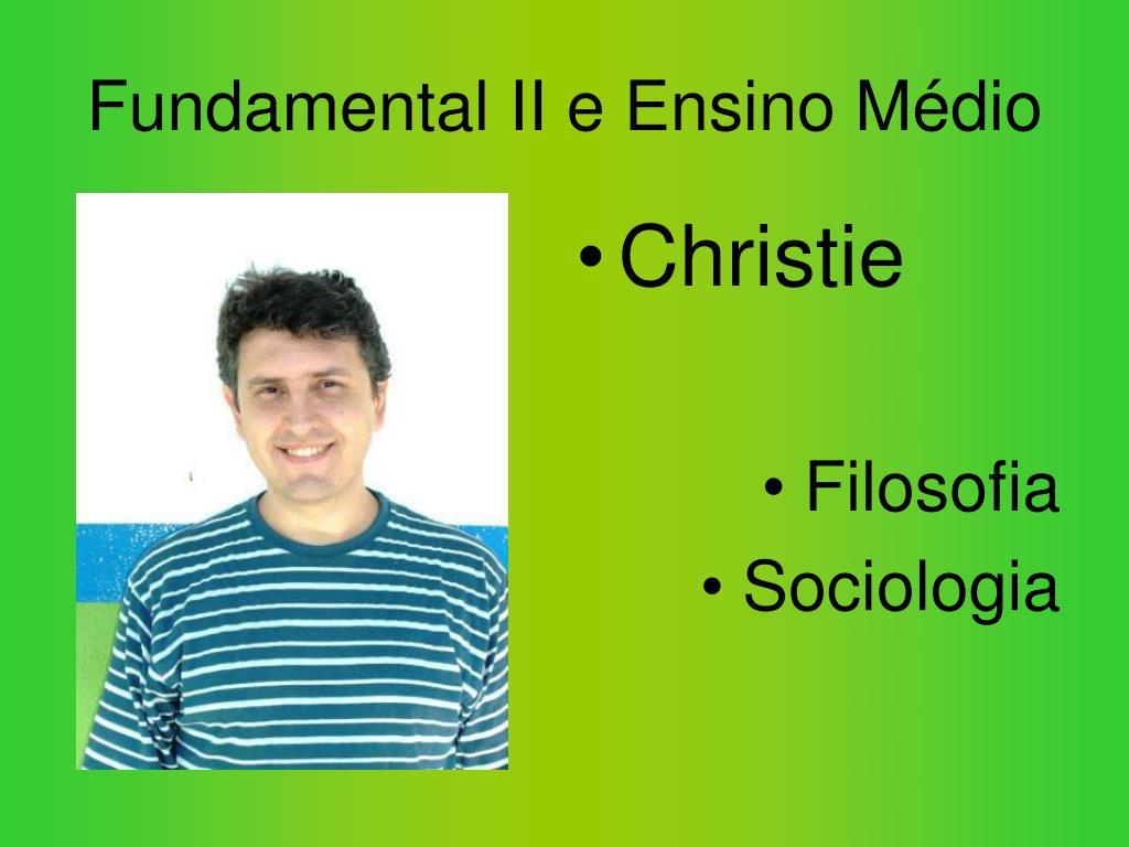 Fundamental II e Ensino Médio