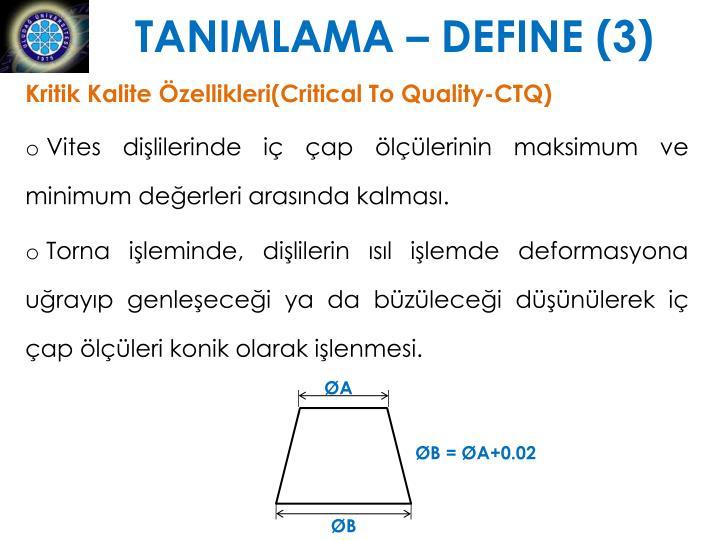 TANIMLAMA – DEFINE