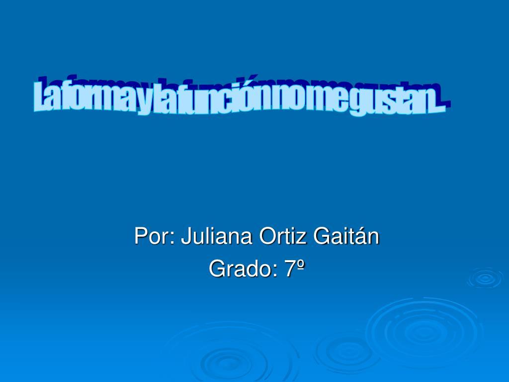 por juliana ortiz gait n grado 7