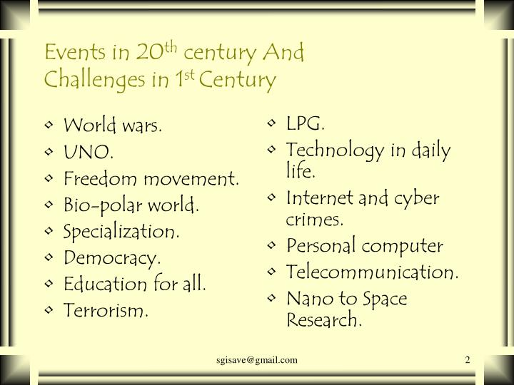 Events in 20 th century and challenges in 1 st century